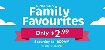 Family favourite movies for just $2.99 at Cineplex