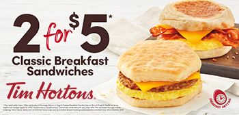 Get Two Classic Breakfast Sandwiches for $5.00 at TimHortons